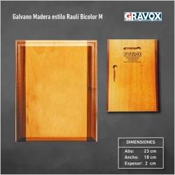 Galvano de Madera estilo Raulí Bicolor M